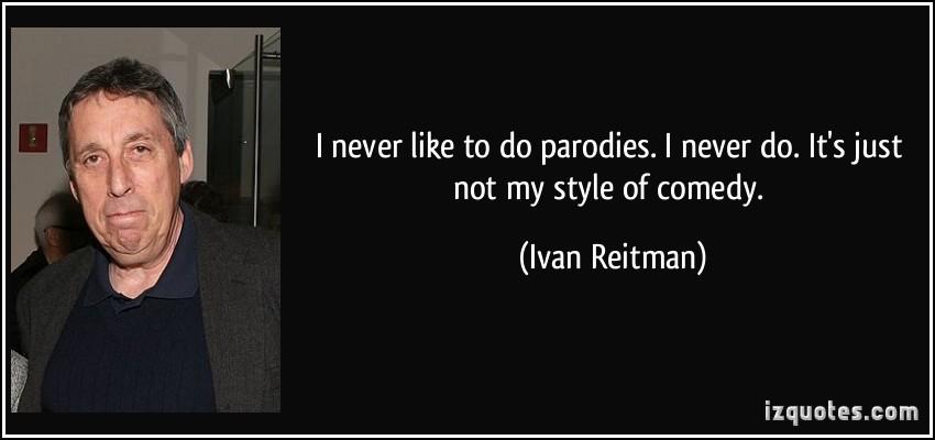 Ivan Reitman's quote #1