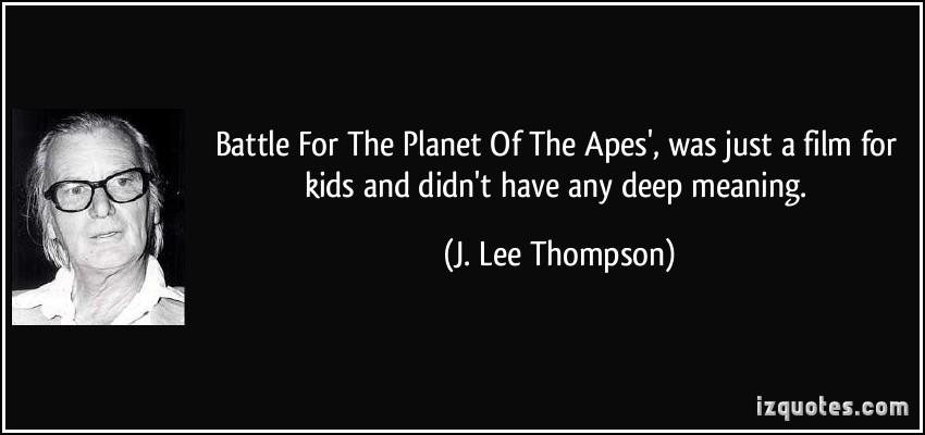 J. Lee Thompson's quote #1
