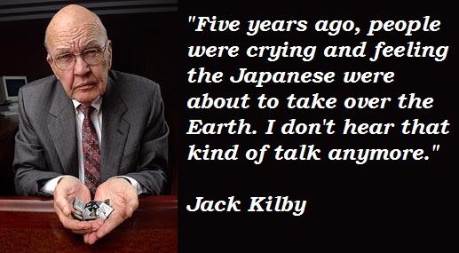 Jack Kilby's quote #7