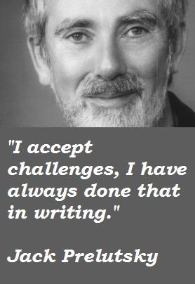 Jack Prelutsky's quote #1