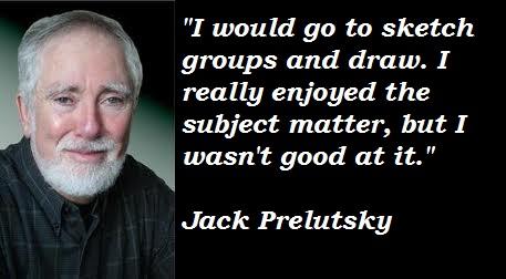Jack Prelutsky's quote #2