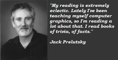 Jack Prelutsky's quote #4