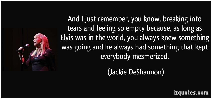 Jackie DeShannon's quote