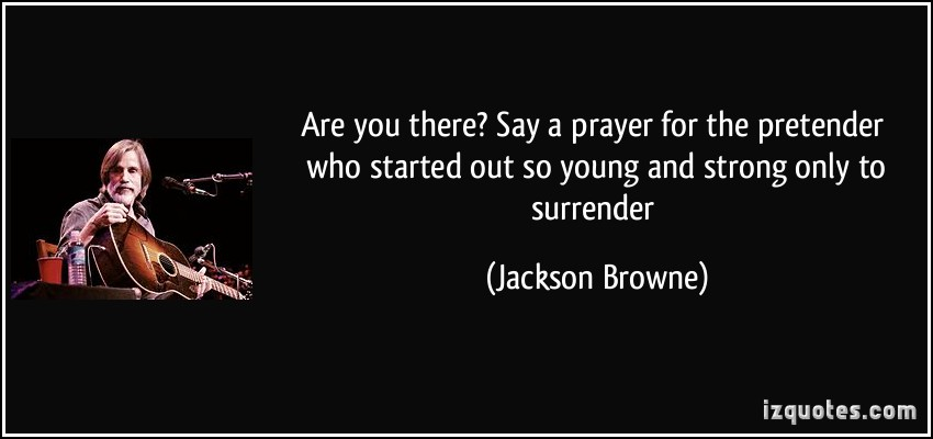 Jackson Browne's quote #6