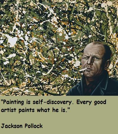 Jackson Pollock's quote #8