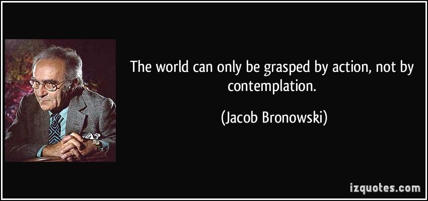 Jacob Bronowski's quote #1