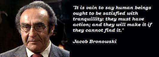 Jacob Bronowski's quote #3