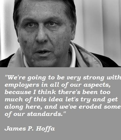 James P. Hoffa's quote #1