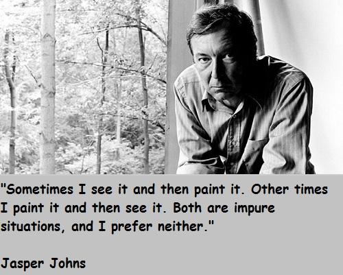 Jasper Johns's quote #6