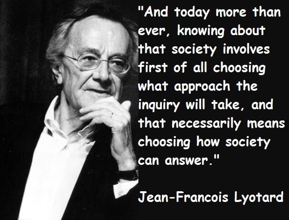 Jean-Francois Lyotard's quote #2