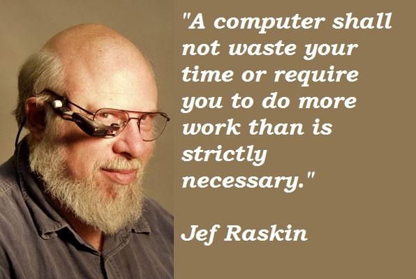 Jef Raskin's quote #3