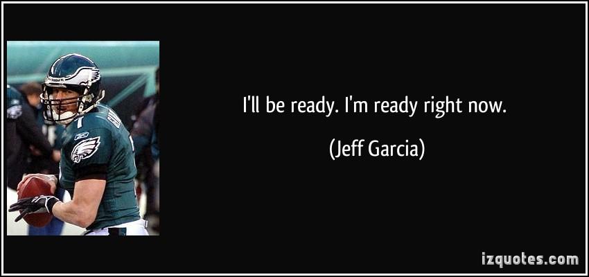 Jeff Garcia's quote #5