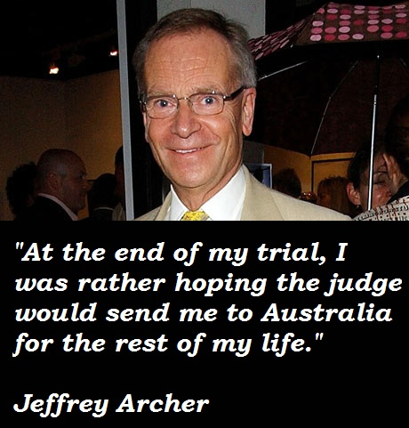 the life of jeffrey archer Only time will tell by jeffrey archer,  from #1 new york times bestselling author jeffrey archer the epic tale of harry clifton's life begins in 1920,.