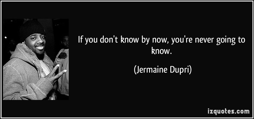 Jermaine Dupri's quote #7