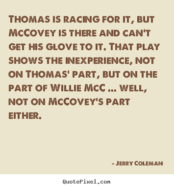 Jerry Coleman's quote #1