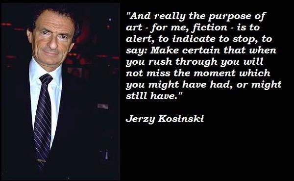 Jerzy Kosinski's quote #7