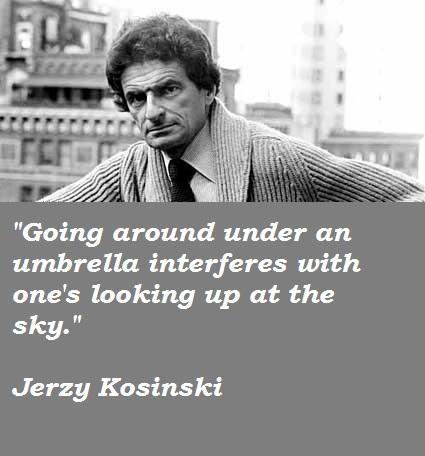 Jerzy Kosinski's quote #8
