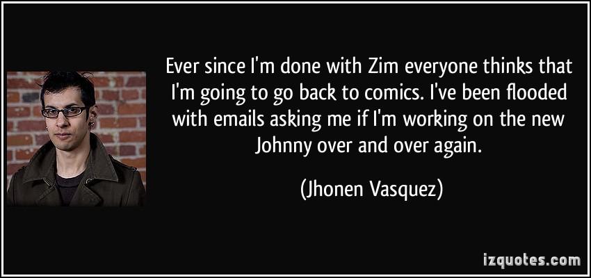 Jhonen Vasquez's quote #2