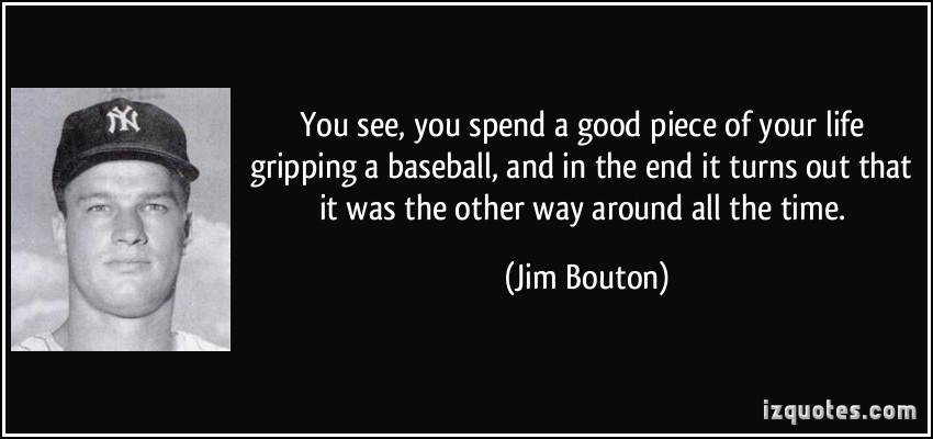 Jim Bouton's quote #7