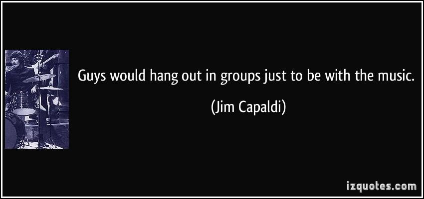 Jim Capaldi's quote #4