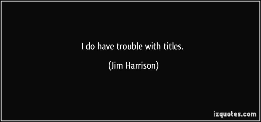 Jim Harrison's quote #1