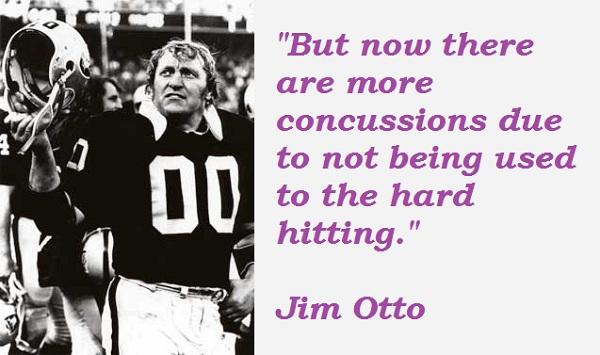 Jim Otto's quote #1