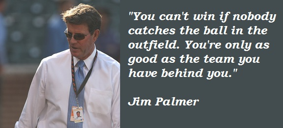 Jim Palmer's quote #3