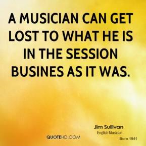 Jim Sullivan's quote #5