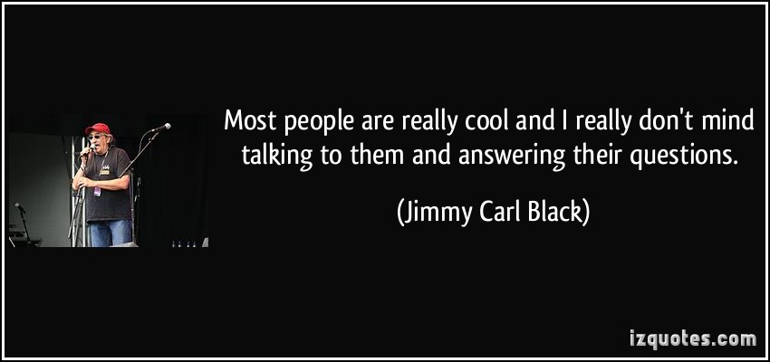 Jimmy Carl Black's quote #3