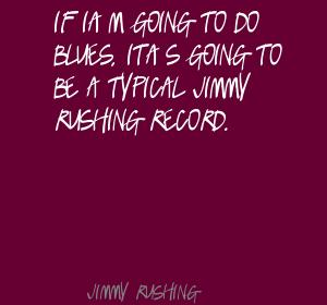 Jimmy Rushing's quote #5