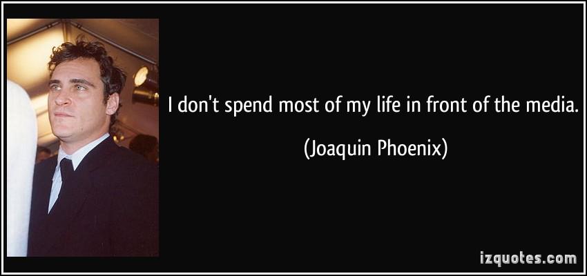 Joaquin Phoenix's quote #3