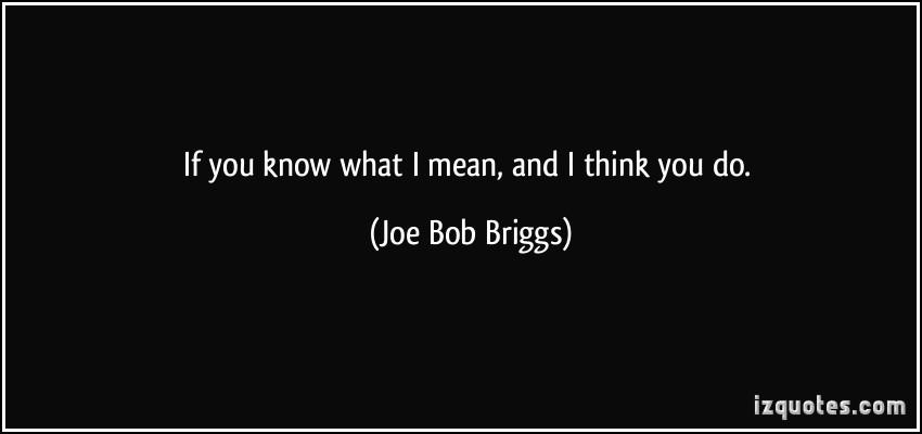 Joe Bob Briggs's quote #2