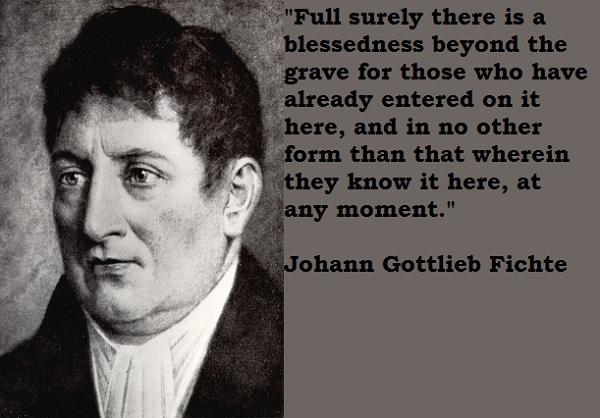 Johann Gottlieb Fichte's quote #3