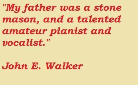 John E. Walker's quote #5