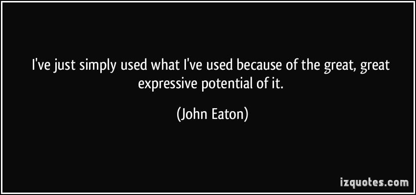 John Eaton's quote #6