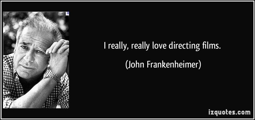 John Frankenheimer's quote #3