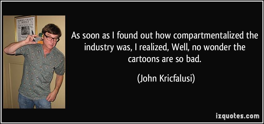 John Kricfalusi's quote #1