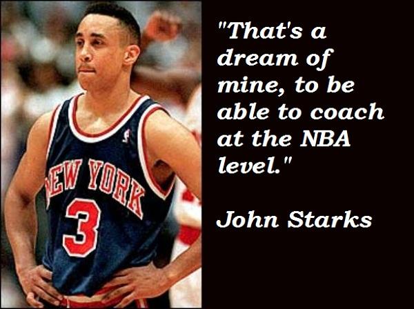 John Starks's quote #1