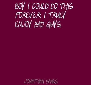 Jonathan Banks's quote #2