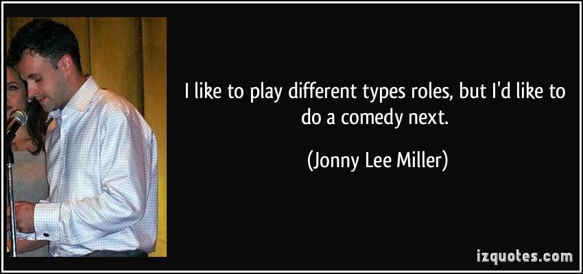 Jonny Lee Miller's quote #2