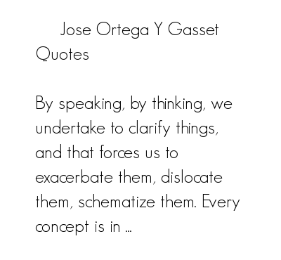 Jose Ortega y Gasset's quote #4