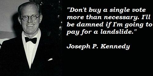 Joseph P. Kennedy's quote #1