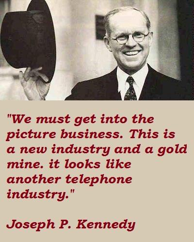 Joseph P. Kennedy's quote #2