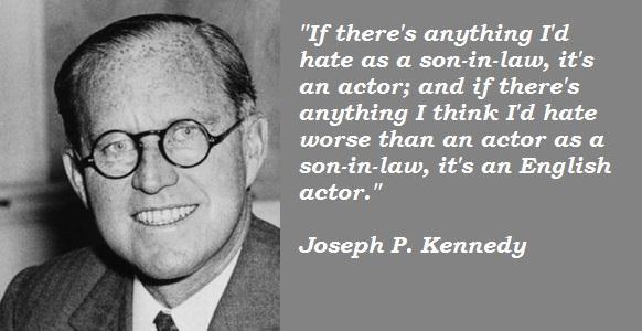 Joseph P. Kennedy's quote #4
