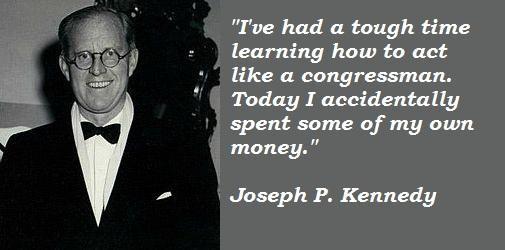 Joseph P. Kennedy's quote #3