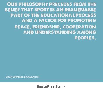 Juan Antonio Samaranch's quote #1