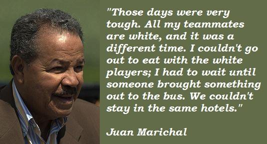 Juan Marichal's quote #1