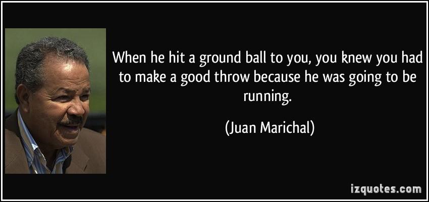 Juan Marichal's quote #4