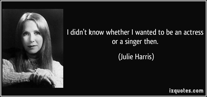 Julie Harris's quote #4