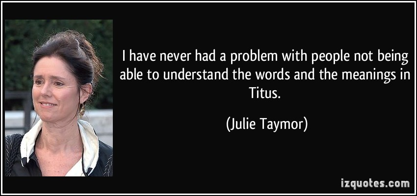 Julie Taymor's quote #5